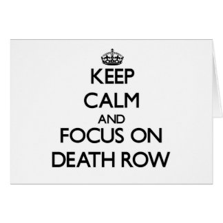 Keep Calm and focus on Death Row Stationery Note Card