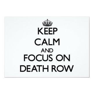 Keep Calm and focus on Death Row 5x7 Paper Invitation Card