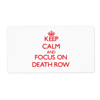 Keep Calm and focus on Death Row Shipping Label