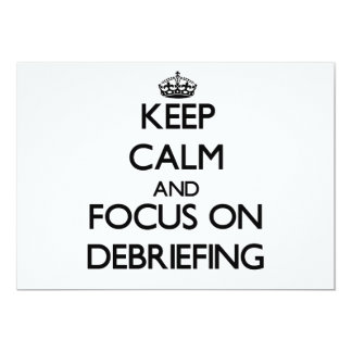 Keep Calm and focus on Debriefing 5x7 Paper Invitation Card