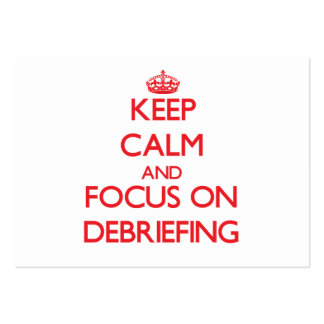 Keep Calm and focus on Debriefing Large Business Cards (Pack Of 100)