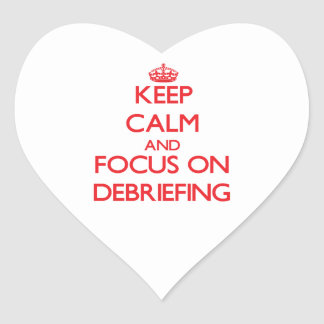 Keep Calm and focus on Debriefing Heart Stickers