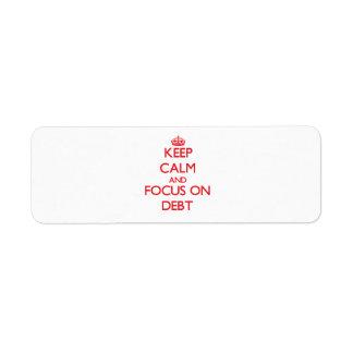 Keep Calm and focus on Debt Return Address Label