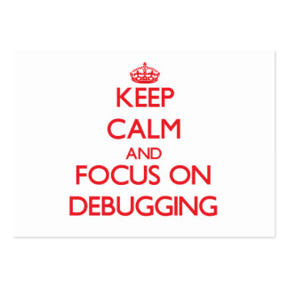 Keep Calm and focus on Debugging Large Business Cards (Pack Of 100)