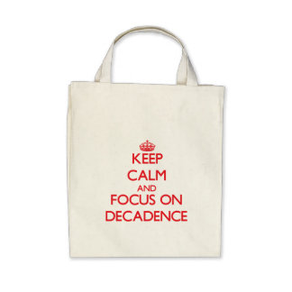 Keep Calm and focus on Decadence Bag