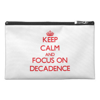 Keep Calm and focus on Decadence Travel Accessory Bag