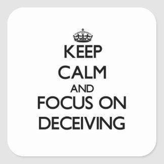 Keep Calm and focus on Deceiving Square Sticker