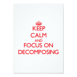 Keep Calm and focus on Decomposing 5x7 Paper Invitation Card