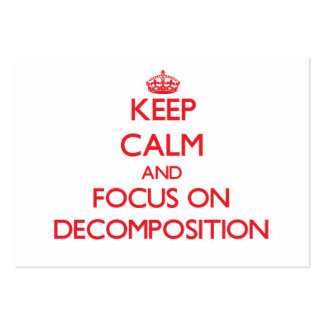 Keep Calm and focus on Decomposition Business Cards