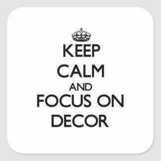 Keep Calm and focus on Decor Stickers