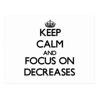 Keep Calm and focus on Decreases Postcard