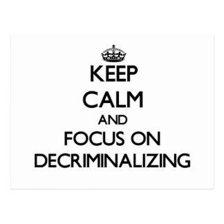 Keep Calm and focus on Decriminalizing Postcard