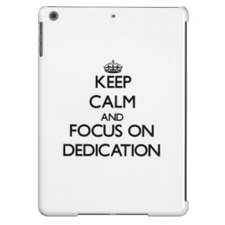 Keep Calm and focus on Dedication Cover For iPad Air