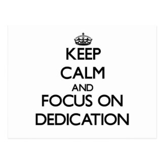 Keep Calm and focus on Dedication Postcards