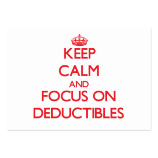 Keep Calm and focus on Deductibles Business Cards
