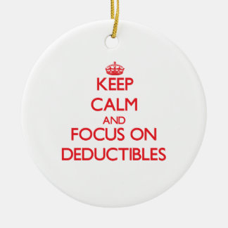 Keep Calm and focus on Deductibles Christmas Ornaments