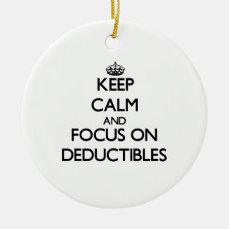 Keep Calm and focus on Deductibles Christmas Tree Ornament