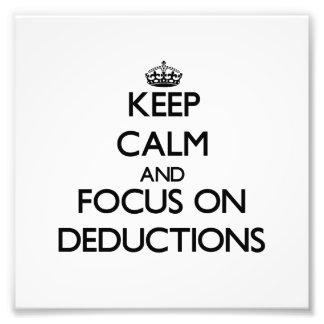 Keep Calm and focus on Deductions Photo