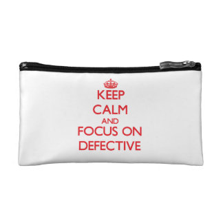 Keep Calm and focus on Defective Cosmetic Bags