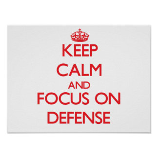 Keep Calm and focus on Defense Print