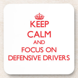 Keep Calm and focus on Defensive Drivers Coasters