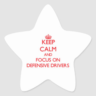 Keep Calm and focus on Defensive Drivers Star Sticker