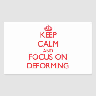 Keep Calm and focus on Deforming Rectangle Sticker