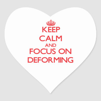 Keep Calm and focus on Deforming Heart Sticker