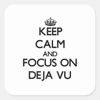 Keep Calm and focus on Deja Vu Square Sticker