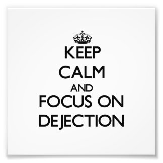 Keep Calm and focus on Dejection Photographic Print