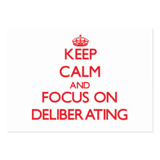 Keep Calm and focus on Deliberating Large Business Cards (Pack Of 100)