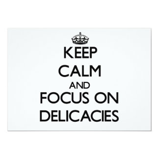 Keep Calm and focus on Delicacies Personalized Invitation