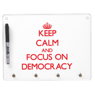 Keep Calm and focus on Democracy Dry Erase White Board