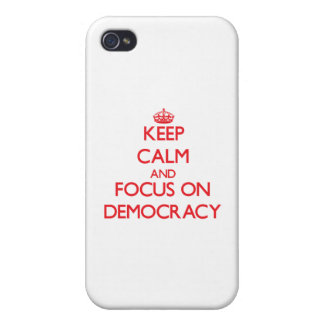 Keep Calm and focus on Democracy iPhone 4 Cases