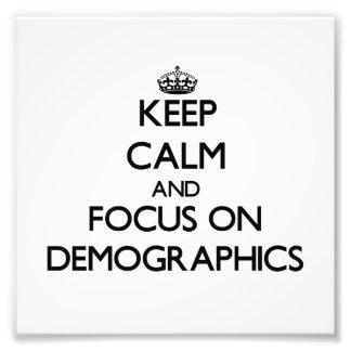 Keep Calm and focus on Demographics Photo
