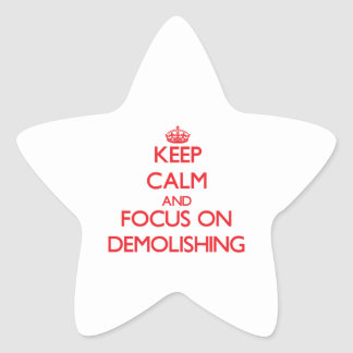 Keep Calm and focus on Demolishing Star Sticker