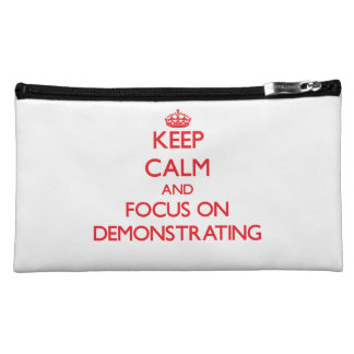 Keep Calm and focus on Demonstrating Cosmetic Bags