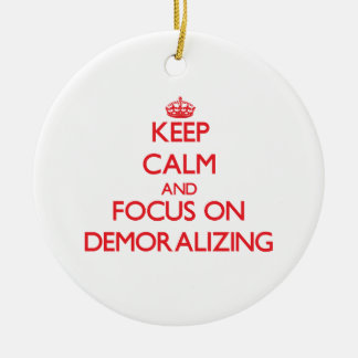 Keep Calm and focus on Demoralizing Double-Sided Ceramic Round Christmas Ornament