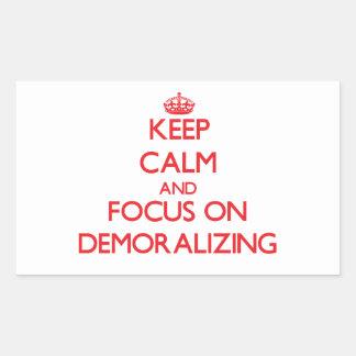Keep Calm and focus on Demoralizing Rectangular Sticker