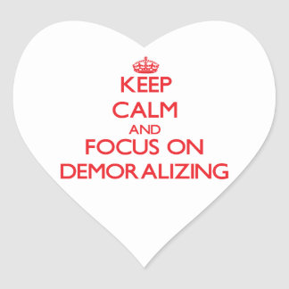 Keep Calm and focus on Demoralizing Heart Sticker