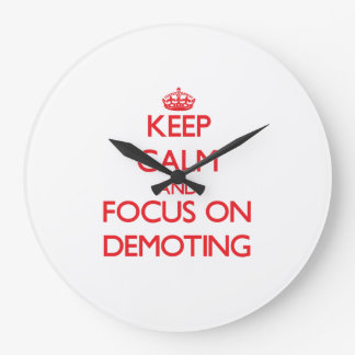 Keep Calm and focus on Demoting Wall Clock