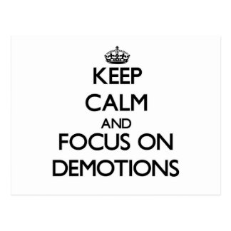 Keep Calm and focus on Demotions Post Card