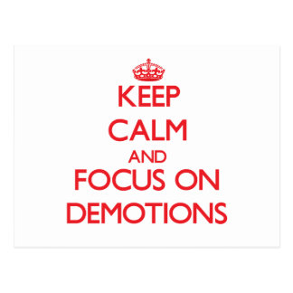 Keep Calm and focus on Demotions Postcards