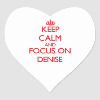 Keep Calm and focus on Denise Heart Sticker
