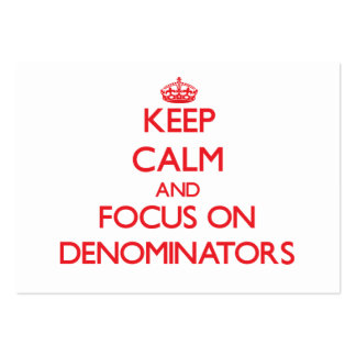Keep Calm and focus on Denominators Large Business Cards (Pack Of 100)