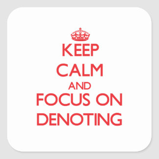 Keep Calm and focus on Denoting Stickers