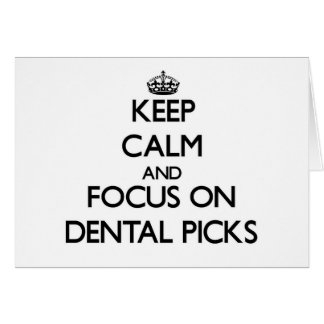 Keep Calm and focus on Dental Picks Stationery Note Card