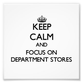 Keep Calm and focus on Department Stores Photographic Print