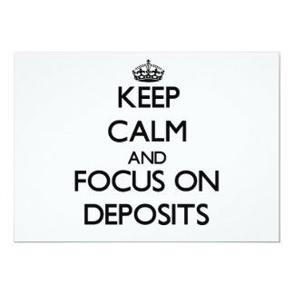 Keep Calm and focus on Deposits 5x7 Paper Invitation Card