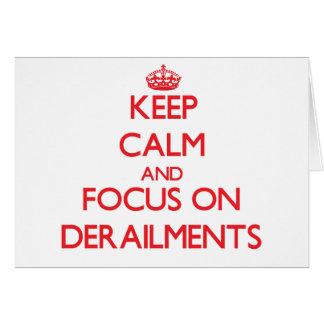 Keep Calm and focus on Derailments Greeting Card
